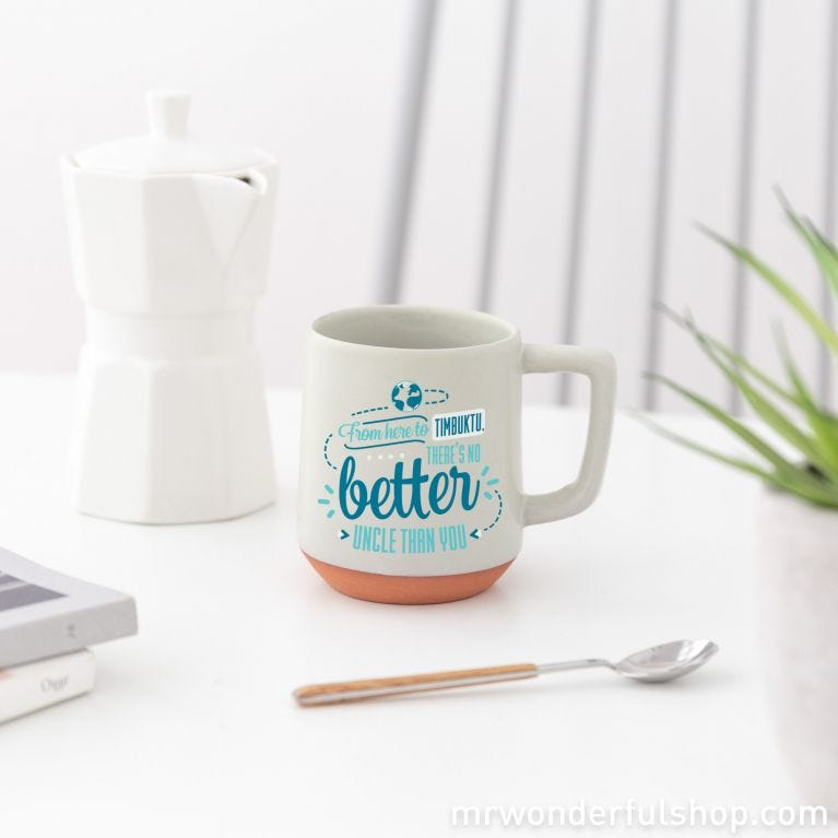 Mug - From here to Timbuktu, there's no better uncle than you